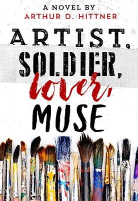 Best Indie Books About WW2 like Artist, Soldier, Lover, Muse by Arthur D Hittner book cover with paintbrushes
