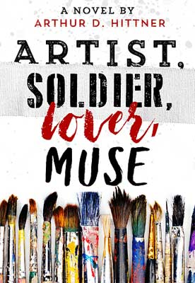 Artist Soldier Lover Muse Arthur Hittner book cover with paint brushes with spattered paint