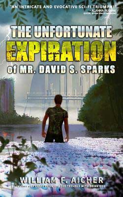 The Unfortunate Expiration of David S Spark by William F Aicher