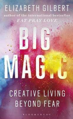 Big Magic by Elizabeth Gilbert book cover with pink, yellow, and blue paint splotches