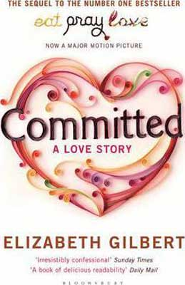 Committed By Elizabeth Gilbert book cover with flower heart