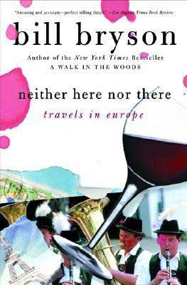 Neither Here Nor There by Bill Bryson book cover with wine glass and travel photographs like men playing instruments