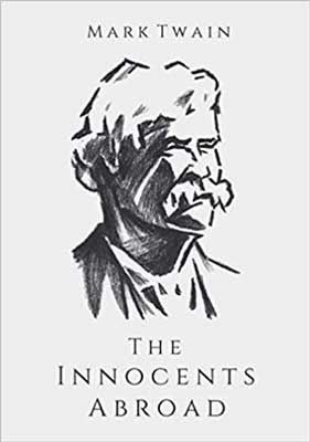 The Innocents Abroad by Mark Twain book cover with black, white and gray portrait of Mark Twain
