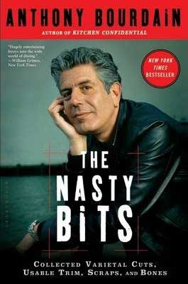 The Nasty Bits by Anthony Bourdain book cover with Anthony Bourdain leaning on his knees