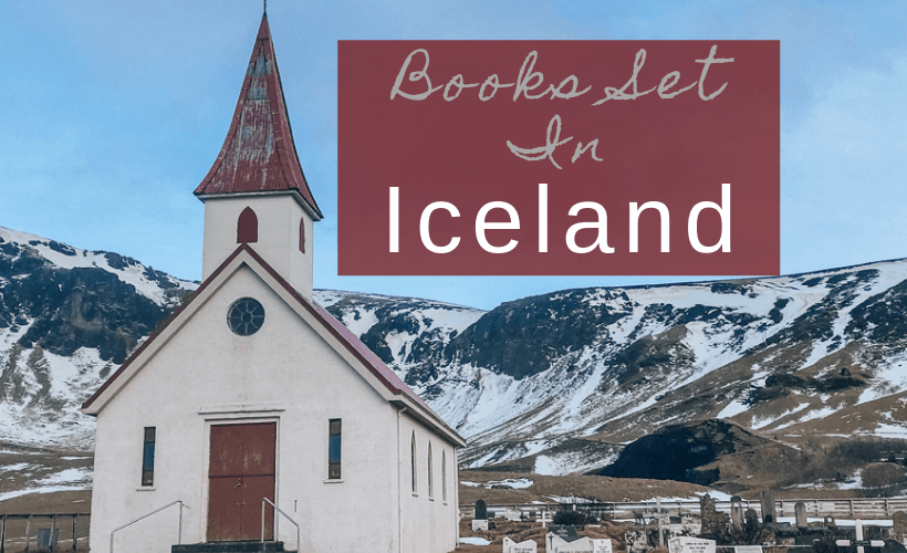Books Set In Iceland and Icelandic Novels