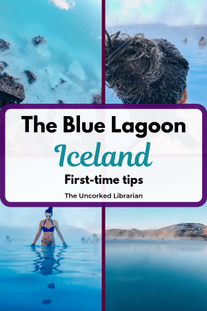 The Blue Lagoon Spa Iceland First-Time Tips Pin with 4 water pictures and brunette girl