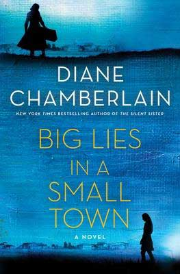 Big Lies In A Small Town by Diane Chamberlain blue book cover with two shadows