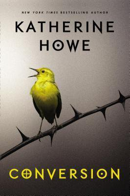 Books Set in MA, Conversion by Katherine Howe, book cover with a yellow bird on a thorn branch