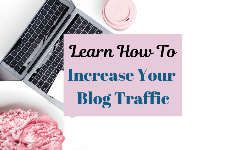 Learn How To Increase Your Blog Traffic