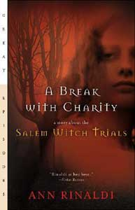 Books About The Salem Witch Trials Read In High School A Break With Charity by Ann Rinaldi