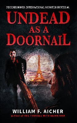 New vampire books Undead as a Doornail by William F Aicher book cover with vampire dripping blood and Eiffel Tower