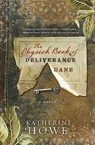 Novels about the Salem Witch Trials Fiction The Physick Book of Deliverance Dane by Katherine Howe