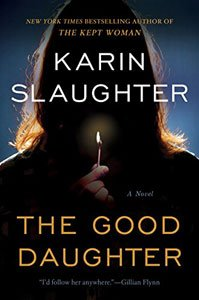 Spooky Books For Adults The Good Daughter By Karen Slaughter