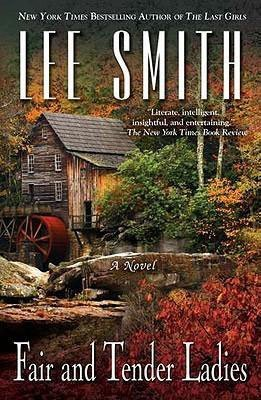 Book set in Virginia, Fair and Tender Ladies by Lee Smith, book cover with wooden mill home, river, and fall foliage trees and bushes