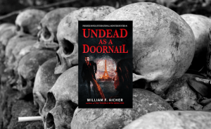 Indie Fall Books 2019 Undead As A Doornail by WIlliam F Aicher