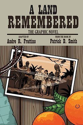A Land Remembered Graphic Novel by Andre Frattino
