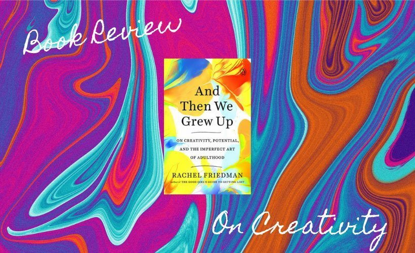 And Then We Grew Up By Rachel Friedman