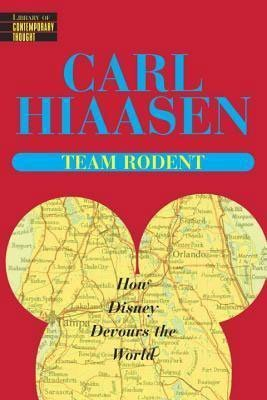 Nonfiction books about Florida Team Rodent By Carl Hiaasen