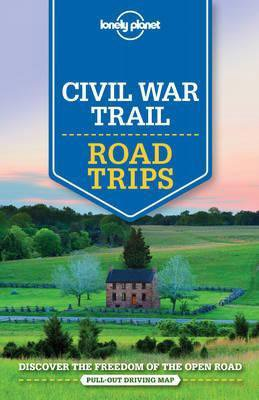 Lonely Planet Civil War Road Trips