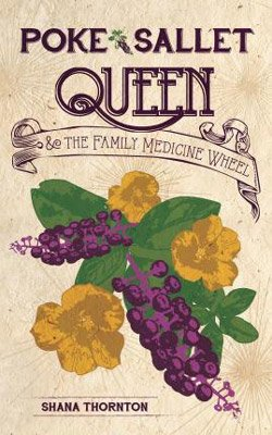 Book Set in Tennessee, Poke Sallet and The Family Medicine Wheel by Shana Thornton, book cover with purple grapes and yellow flowers