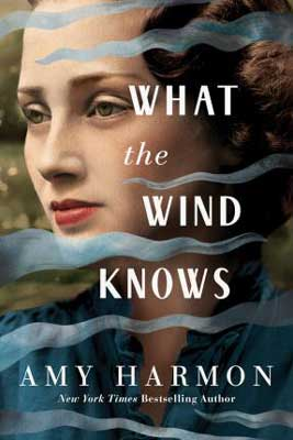 Best Historical Fiction Time Travel Books What The Wind Knows by Amy Harmon book cover with white woman's face with reddish brown hair and waves