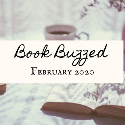 Book Buzzed: February 2020 Book Releases & Reading List