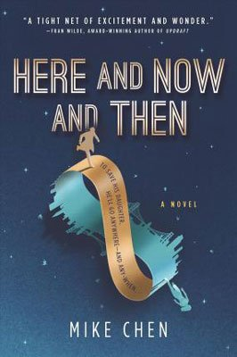 Here And Now And Then by Mike Chen book cover with person in gold running on infinity ribbon with city