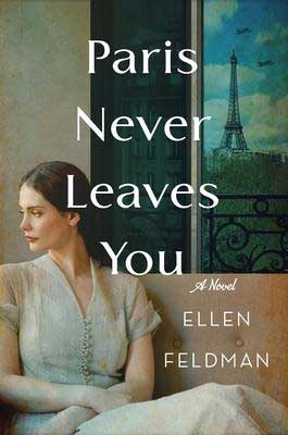 Paris Never Leaves You by Ellen Feldman book cover with brunette woman turning her head