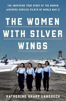 The Women With Silver Wings by Katherine Sharp Landdeck book cover with four women standing shoulder to shoulder and carrying their parachutes with rows of planes in the background