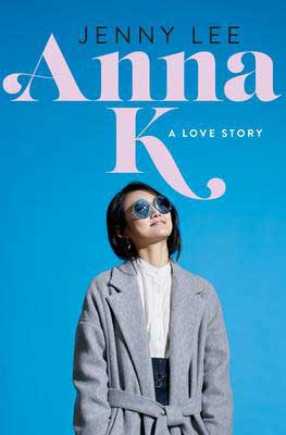 March 2020 new books, Anna K by Jenny Lee, blue book cover with a young Asian woman wearing sunglasses looking up