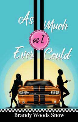 YA May 2020 book release, As Much As I Ever Could by Brandy Woods Snow, book cover with orange racing car and teen male and female leaning against it