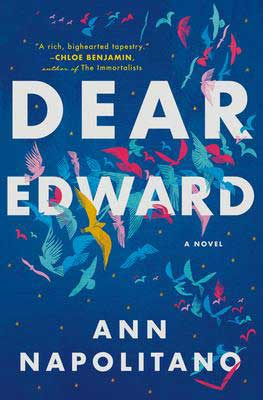 Dear Edward by Ann Napolitano navy blue book cover with colorful flying birds