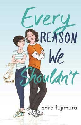 Every Reason We Shouldn't by Sara Fujimura book cover with two Asian teens, one holding skates