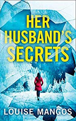 Her Husband's Secrets by Louise Mangos