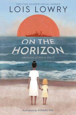 On The Horizon by Lois Lowry book cover with woman and child holding hands looking out at ship Arizona from the bombing of Pearl Harbor with sun or cloud on the horizon