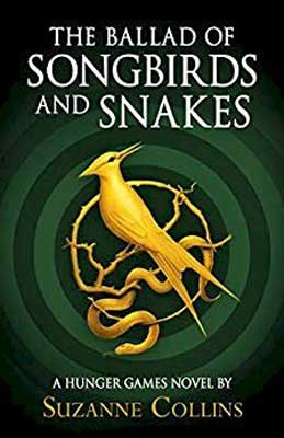 The Ballard Of Songbirds And Snakes by Suzanne Collins green book cover with gold bird and snake