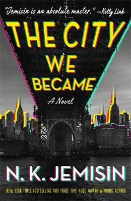 The City We Became by N. K. Jemisin book cover with city in the background