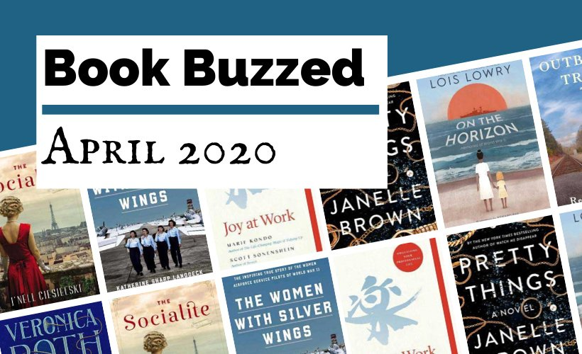 Book Buzzed April 2020 Book Releases blog post cover with book covers like The Socialite, Pretty Things, On The Horizon, and Joy at Work