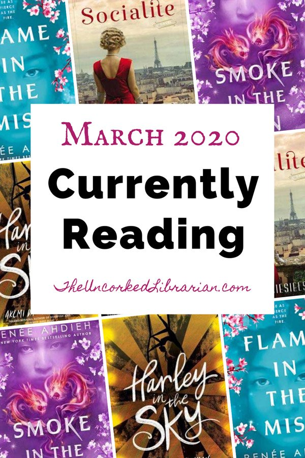 Currently Reading March 2020 Pin with book covers for The Socialite, Smoke in the Sun, Flame in the Mist, and Harley in the Sky.