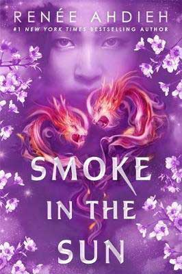 Smoke in the Sun Renee Ahdieh book cover with young Japanese girl's face and two swirling red and purple dragons