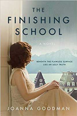 The Finishing School by Joanna Goodman book cover with young brunette girl looking out at Swiss mountains