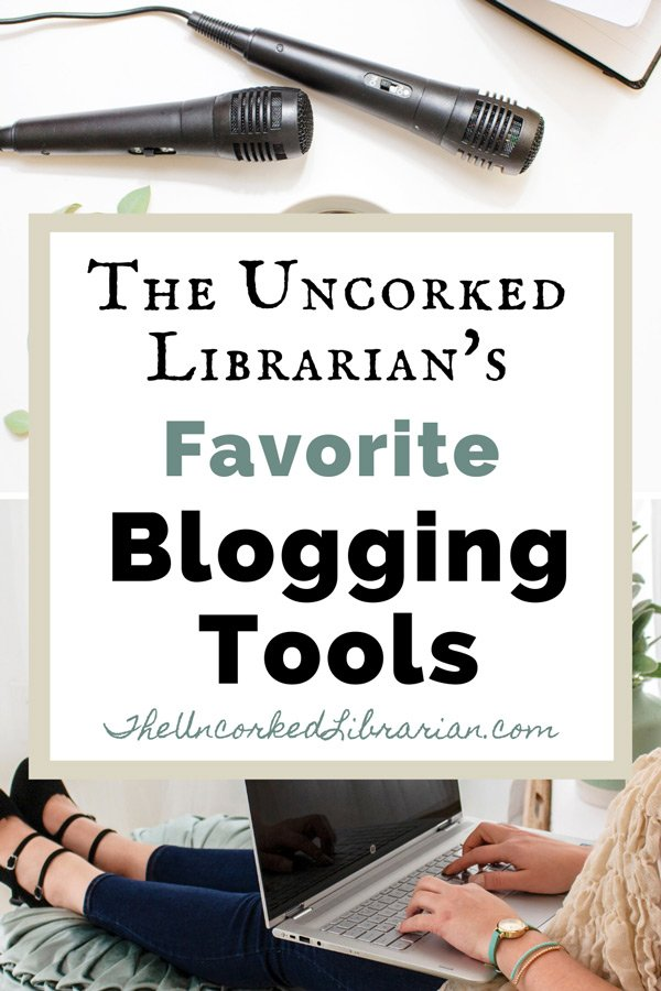 The Uncorked Librarian's Favorite Blogging Resources Pinterest Pin with brunette woman blogging, microphones, and notebook