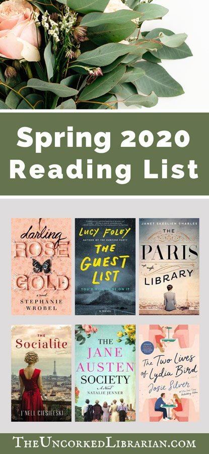 Upcoming New Spring 2020 Book Releases Pinterest Pin with pink rose and book covers for Darling Rose Gold, The Guest List, The Paris Library, The Socialite, The Jane Austen Society and The Two Lives of Lydia Bird
