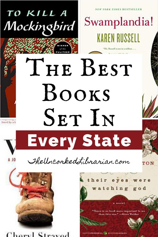 50 States Books Best Books Set In Every State Pinterest Pin with book covers for To Kill A Mockingbird, Swamplandia, Wild, and Their Eyes Were Watching God