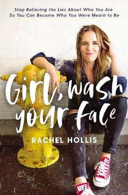 Girl Wash Your Face by Rachel Hollis book cover with Rachel Hollis  sitting next to a yellow fire hydrant that is spraying water on her face