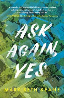 Ask Again Yes by Mary Beth Keane book cover with blue and green residential neighborhood