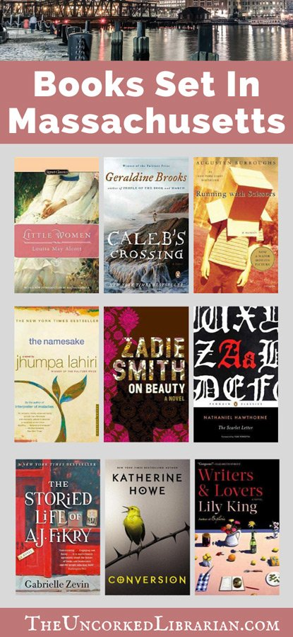Books Set In Massachusetts Pinterest Pin with book covers for Little Women, Writers and Lovers, The Scarlet Letter Running with Scissors, Caleb's Crossing, On Beauty, The Namesake, The Storied Life of AJ Fikry, and Conversion