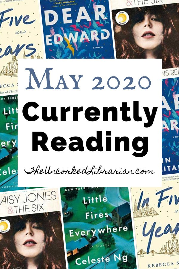 May 2020 Currently Reading Book Reviews Pinterest Pin with book covers for Dear Edward, Daisy Jones & The Six, In Five Years, and Little Fires Everywhere