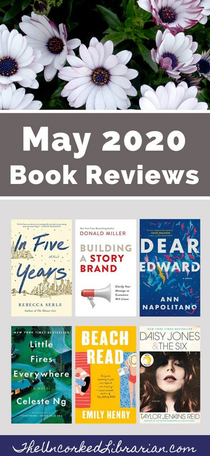 May 2020 Currently Reading Book Reviews Pinterest Pin with book covers for In Five Years, Beach Read, Dear Edward, Little Fires Everywhere, Building A StoryBrand, and Daisy Jones & The Six