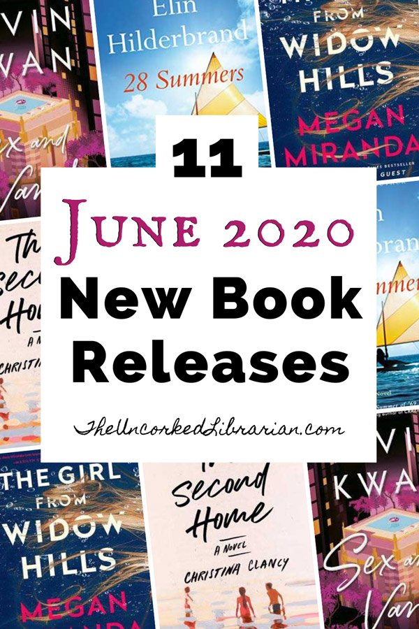Most Anticipated June 2020 book releases Pinterest Pin with book covers for The Girl From Widow Hills, Sex and Vanity, The Second Home, and 28 Summers